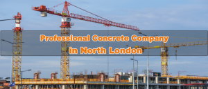 Professional Concrete Company in North London
